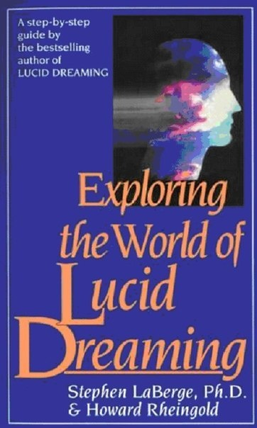 Книга Лаберж Стивен, Рейнголд Ховард - Исследование мира осознанных сновидений