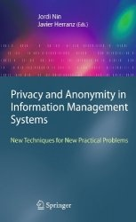 Книга Privacy and Anonymity in Information Management Systems: New Techniques for New Practical Problems (Advanced Information and Knowledge Processing)