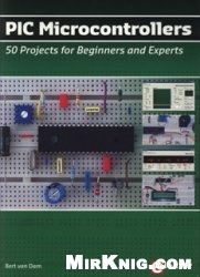 Книга PIC Microcontrollers: 50 Projects for Beginners and Experts