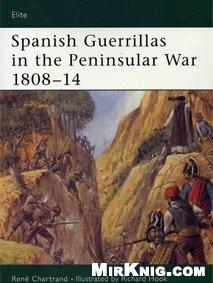 Книга Osprey Elite №108. Spanish Guerrillas in the Peninsular War 1808-14