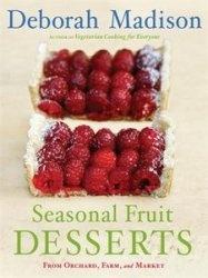 Книга Seasonal Fruit Desserts: From Orchard, Farm, and Market