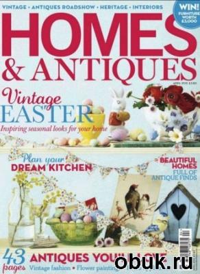 Homes & Antiques - April 2012