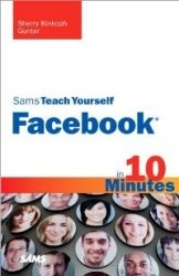 Книга Sams Teach Yourself Facebook in 10 Minutes (2nd Edition)