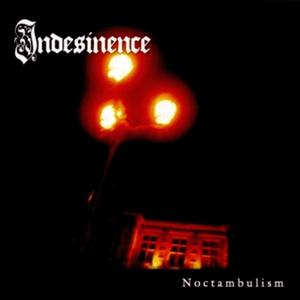 Indesinence -  Noctambulism (2006)