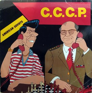 C.C.C.P. ‎– American-Soviets (1986) [Clockwork Records, 50-5578]