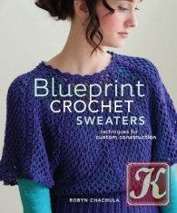 Книга Книга Blueprint Crochet Sweaters.