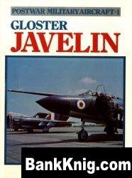 Postwar Military Aircraft 1 - Gloster Javelin  59Мб