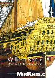 Книга William Rex: a Model of a 17th-century Warship