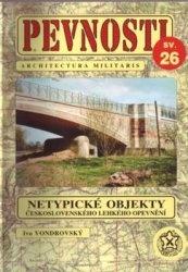 Pevnosti sv.26 - Netypicke objekty ceskoslovenskeho lehkeho opevneni