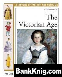 Книга The Victorian Age (History of Costume and Fashion volume 6)