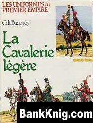Книга Cdt. Bucquoy - Les Uniformes du 1er Empire. Tome 5 - La Cavalerie Legere