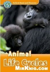 Аудиокнига Oxford Read and Discover level 5: Animal life cycles
