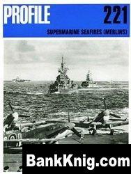 Книга Supermarine Seafires (Merlins) [Aircraft Profile 221] pdf в rar  31,15Мб