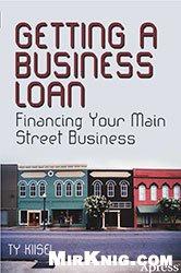 Книга Getting a Business Loan: Financing Your Main Street Business