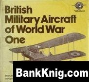 Книга British Military Aircraft of WWI vol4 pdf (rar+3%) 83,89Мб