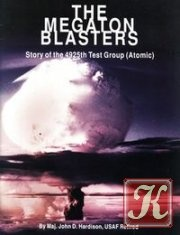 Книга The Megaton Blasters: Story of the 4925th Test Group (Atomic)