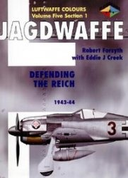 Книга Jagdwaffe Volume Five, Section 1: Defending the Reich 1943 - 44 (Luftwaffe Colours)