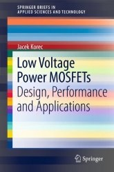 Книга Low Voltage Power MOSFETs: Design, Performance and Applications (SpringerBriefs in Applied Sciences and Technology)