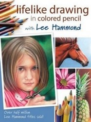 Книга Lifelike Drawing In Colored Pencil With Lee Hammond