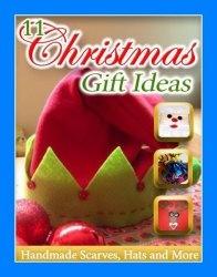 Книга 11 Christmas Gift Ideas Handmade Scarves Hats and More