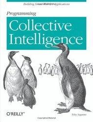 Книга Programming Collective Intelligence: Building Smart Web 2.0 Applications