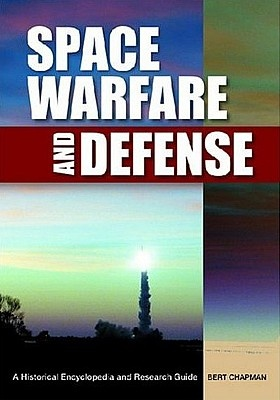 Книга Space Warfare and Defense: A Historical Encyclopedia and Research Guide