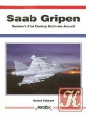 Saab Gripen: Sweden's 21st Century Multirole Aircraft (Aerofax)