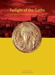 Книга The Twilight of the Goths: The Kingdom of Toledo, C. 560-711