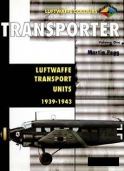 Книга Transporter Volume One: Luftwaffe Transport Units 1937-1943 (Luftwaffe Colours)