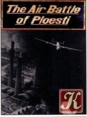 Книга The Air Battle of Ploesti