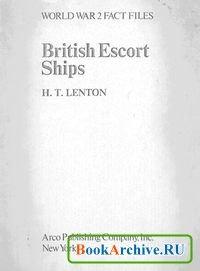 Книга World War 2 Fact Files: British Escort Ships.