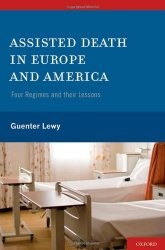 Книга Assisted Death in Europe and America: Four Regimes and Their Lessons