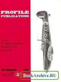 Книга The Supermarine Spitfire V Series (Profile Publications Number 166)