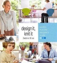 Книга Debbie Bliss. Design it , Knit It, Secrets from the designers studio