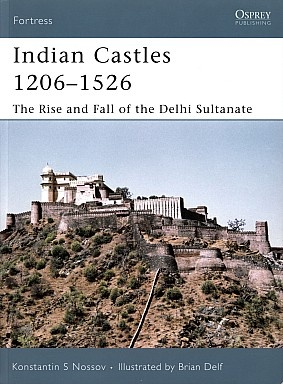 Книга Indian Castles 1206-1526: The Rise and Fall of the Delhi Sultanate
