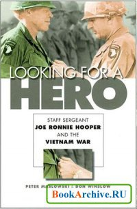 Книга Looking for a Hero: Staff Sergeant Joe Ronnie Hooper and the Vietnam War