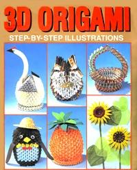 Книга 3D Origami. Трехмерный оригами. Пошаговые инструкции