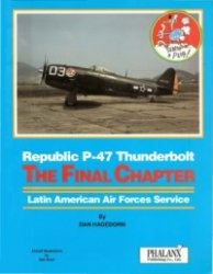 Книга Republic P-47 Thunderbolt: The Final Chapter. Latin American Air Forces Service