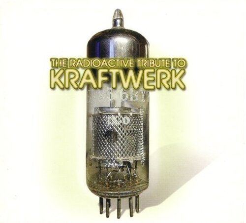 VA - The Radioactive Tribute To Kraftwerk (2002) FLAC