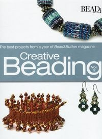 Книга Creative Beading, Vol. 2: The Best Projects from a Year of Bead & Button Magazine