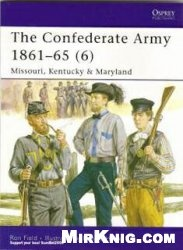 Книга The Confederate Army 1861-65 (6) Missouri, Kentucky, Maryland [Osprey Men-at-Arms 446]