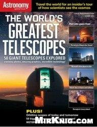 Журнал Astronomy Magazine Special Issue - The World's Greatest Telescopes