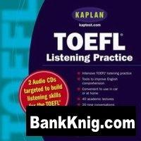 Аудиокнига Kaplan Publishing - TOEFL Listening Practice (аудиокнига) мр3 100Мб