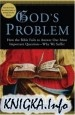 Книга God's Problem: How the Bible Fails to Answer Our Most Important