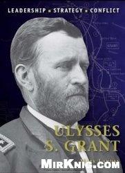 Книга Ulysses S. Grant (Osprey Command 29)