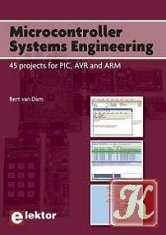 Книга Microcontroller Systems Engineering: 45 projects for PIC, AVR and ARM