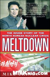 Книга Meltdown - The Inside Story of the North Korean Nuclear Crisis