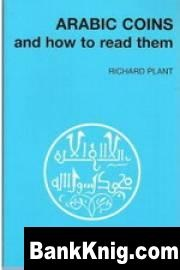 Книга Arabic Coins And How To Read Them by Richard J. Plant *.pdf 15,5Мб