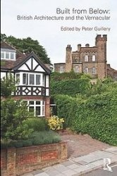 Книга Built from Below: British Architecture and the Vernacular