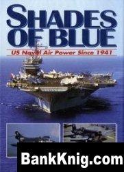 Shades of Blue. U.S. Naval Air Power Since 1941 pdf в rar 71,37Мб